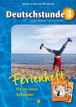9783060250943: Deutschstunde Ferienheft - Fit ins neue Schuljahr : Nach der 3. Klasse HS, NMS und AHS