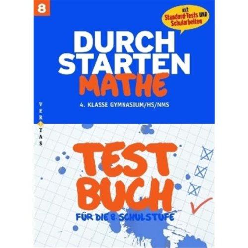 9783060252077: Durchstarten - Mathematik - Neubearbeitung: 8. Schulstufe: 4. Klasse - Gymnasium / HS / NMS - Testbuch mit Lösungsheft