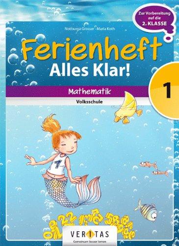 9783060255641: Mathematik Ferienheft 1. Klasse Volksschule - Alles klar!: Ferienheft mit eingelegten Lösungen. Zur Vorbereitung auf die 2. Klasse