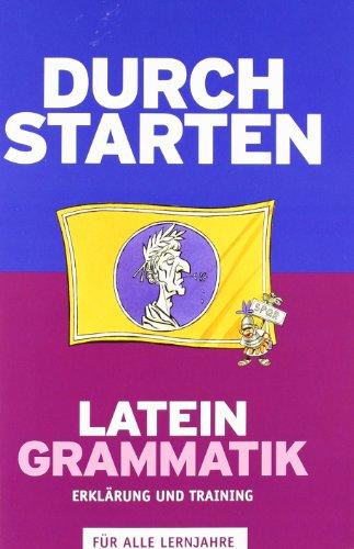 9783060261895: Durchstarten - Latein - Neubearbeitung: Alle Lernjahre - Grammatik: Erklärung und Training. Übungsbuch mit Lösungen