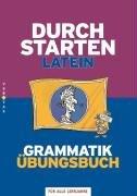 9783060261901: Durchstarten - Latein - Neubearbeitung: Alle Lernjahre - Grammatik - Dein Übungsbuch: Übungsbuch mit Lösungen