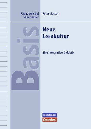 9783060279623: Padagogik bei Sauerlander: Neue Lernkultur: Eine integrative Didaktik