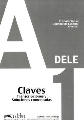 9783060301126: DELE Nivel A1. Lösungsschlüssel zum Übungsbuch: Claves. Transcripciones y Soluciones comentadas