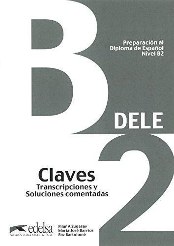 DELE B2. Lösungsschlüssel zum Übungsbuch (Paperback): Pilar Alzugaray, Maria