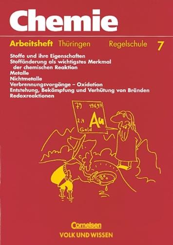 9783060307289: Chemie 7. Arbeitsheft. Regelschule. Thüringen: Stoffe - Reaktionen - Umwelt. Stoffe und ihre Eigenschaften. Stoffänderung als wichtigstes Merkmal der ... und Verhütung von Bränden. Redoxreaktionen