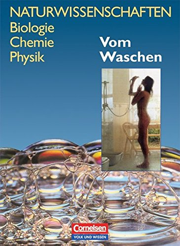 9783060307401: Naturwissenschaften. Biologie, Chemie, Physik. Vom Waschen. Lehrbuch: Für den integrativen Bereich Naturwissenschaften