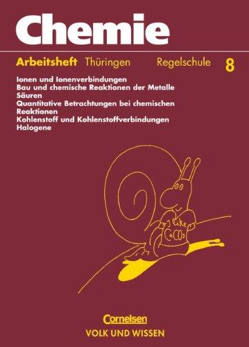 9783060308194: Chemie 8. Arbeitsheft. Regelschule. Thüringen: Stoffe - Reaktionen - Umwelt. Ionen und Ionenverbindungen. Bau und chemische Reaktionen der Metalle. ... Silicium und Siliciumverbindungen. Halogene