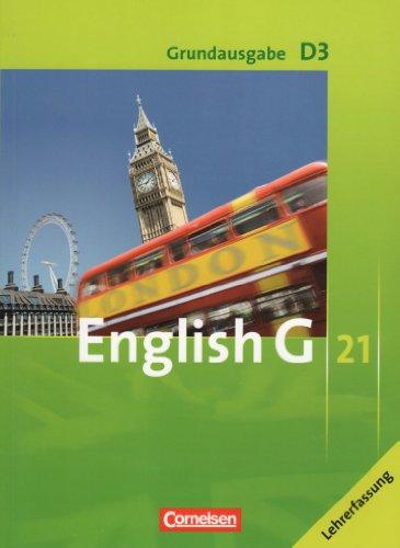 9783060310364: Englisch G 21 ; D3 ; Grundausgabe für differenzierende Schulformen ; Lehrerfassung