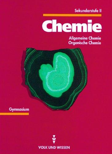 9783060311583: Chemie. Lehrbuch für Sekundarstufe II. Gymnasium / Gesamtschule: Allgemeine Chemie. Organische Chemie