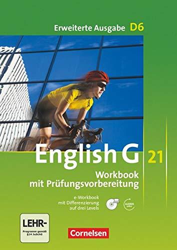9783060312900: English G 21. Erweiterte Ausgabe D 6. Workbook mit CD-ROM (e-Workbook) und Audio-Materialien. Ohne Lösungsschlüssel: 10. Schuljahr