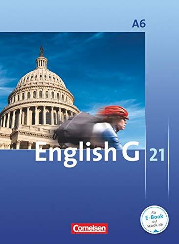 9783060313099: English G 21. Ausgabe A 6. Abschlussband 6-jährige Sekundarstufe I. Schülerbuch: 10. Schuljahr