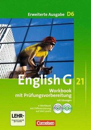 9783060313983: English G 21. Erweiterte Ausgabe D6. Workbook mit Lösungen, mit CD-ROM und CD-Lehrerfassung. Band 6, 10. Schuljahr