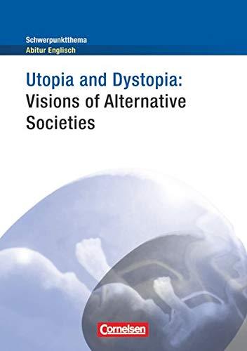 9783060321377: Schwerpunktthema Abitur Englisch: Utopia and Dystopia - Visions of Alternative Societies: Textheft