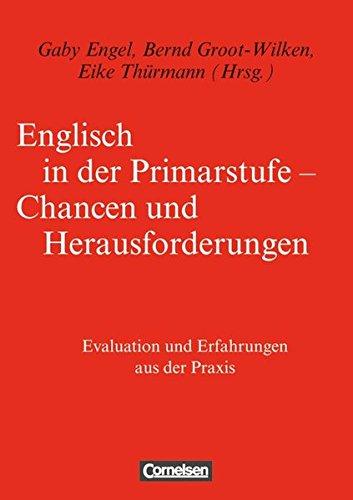 9783060321742: Englisch in der Primarstufe. Chancen und Herausforderungen: Evaluation und Erfahrungen aus der Praxis