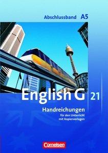 9783060322640: English G 21.Ausgabe A. Abschlussband 5: 9. Schuljahr - 5-jährige Sekundarstufe I. Handreichungen für den Unterricht