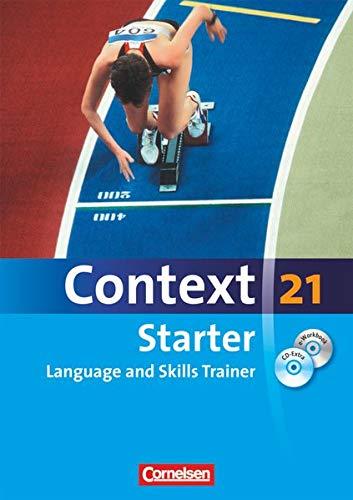 9783060322756: Context 21 - Starter. Language and Skills Trainer. Workbook mit e-Workbook und CD-Extra. e-Workbook mit Lernsoftware, Hörtexten und Vocabulary Sheets. Ohne Lösungsschlüssel