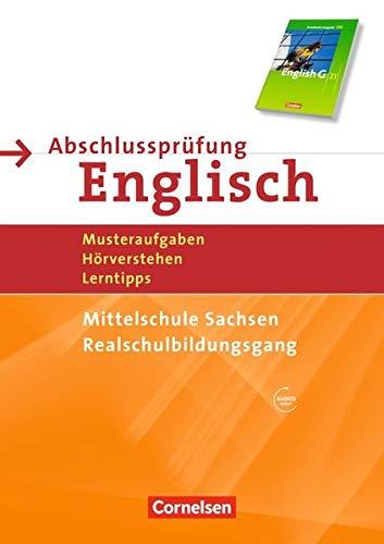 9783060322947: Abschlussprufung Englisch. English G 21. 9./10. Schuljahr. Realschulbildungsgang. Mittelschule Sachsen. Musterprufungen, Lerntipps: Arbeitsheft mit Losungsheft/Mit Hor-CD