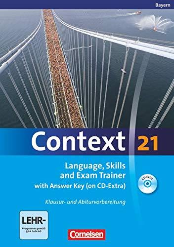 9783060323647: Context 21. Skills and Exam Trainer. Workbook mit Lösungsschlüssel und CD-ROM. Bayern