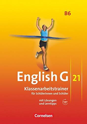 9783060329915: English G 21. Ausgabe B 6. Klassenarbeitstrainer mit Lösungen und CD: 10. Schuljahr