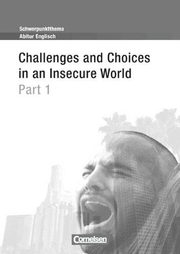 9783060334360: Schwerpunktthema Abitur Englisch: Challenges and Choices in an Insecure World 01: Textheft