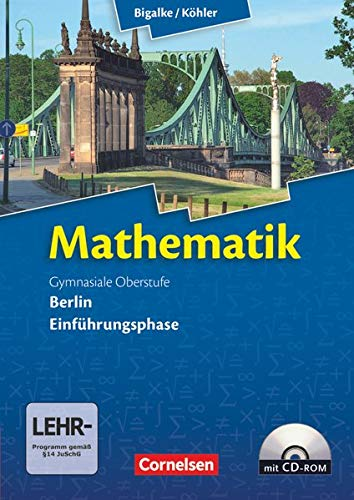 9783060400003: Mathematik Gymnasiale Oberstufe Einführungsphase Berlin. Schülerbuch mit CD-ROM