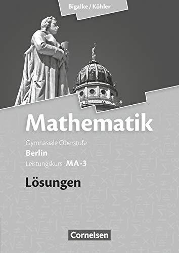 9783060400164: Mathematik Sekundarstufe II Leistungskurs MA-3 . Qualifikationsphase. Lösungen zum Schülerbuch Berlin