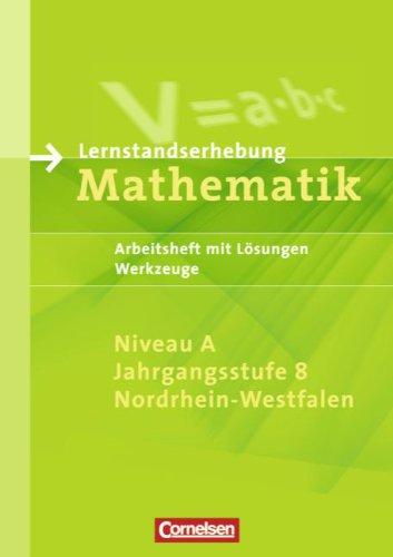 9783060400515: Lernstandserhebungen Mathematik - Nordrhein-Westfalen: 8. Schuljahr: Niveau A - Werkzeuge: Arbeitsheft mit Lösungen