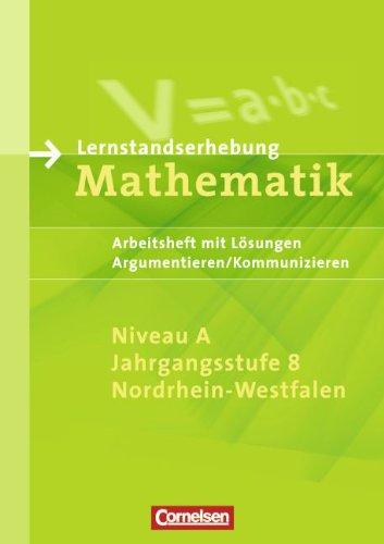 9783060400577: Lernstandserhebung Mathematik. Jahrgangsstufe 8. Niveau A. Lernstandserhebungen 2007. Nordrhein-Westfalen: Arbeitsheft mit Lösungen, Argumentieren/Kommunizieren