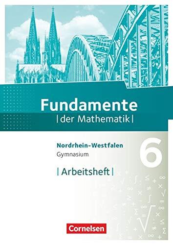 9783060403578: Fundamente der Mathematik 6. Schuljahr. Arbeitsheft mit eingelegten Lösungen. Gymnasium Nordrhein-Westfalen