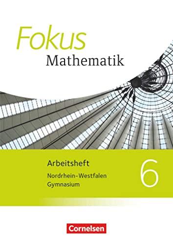 9783060414949: Fokus Mathematik - Kernlehrpläne Gymnasium Nordrhein-Westfalen - Neubearbeitung. 6. Schuljahr - Arbeitsheft mit eingelegten Lösungen