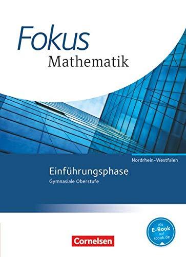 9783060416721: Fokus Mathematik Einführungsphase. Schülerbuch. Gymnasiale Oberstufe Nordrhein-Westfalen