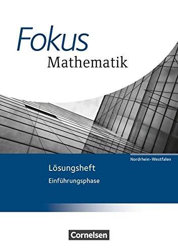 9783060416745: Fokus Mathematik Einführungsphase. Lösungen zum Schülerbuch. Gymnasiale Oberstufe - Nordrhein-Westfalen