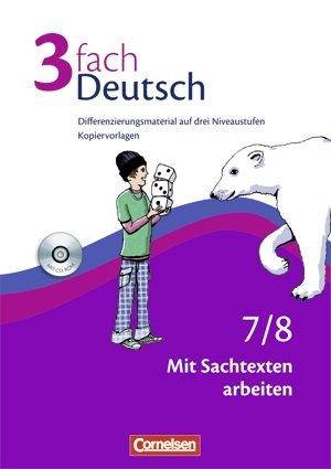 9783060600953: 3fach Deutsch 7./8. Mit Sachtexten arbeiten. Kopiervorlagen mit CD-ROM. Differenzierungsmaterial auf drei Niveaustufen