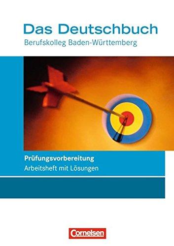 9783060612109: Das Deutschbuch für die Fachhochschulreife BK. Berufskolleg-Prüfungsvorbereitung. Baden-Württemberg: Arbeitsheft mit Lösungen