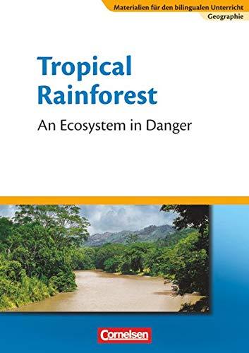 9783060618866: Materialien für den bilingualen Unterricht - CLIL-Modules: Geographie 7. Schuljahr - The Tropical Rainforest: Textheft - An Ecosystem in Danger