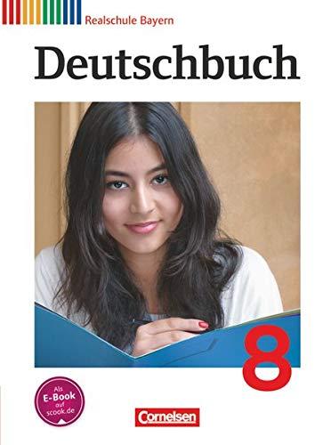 9783060624225: Deutschbuch 8. Jahrgangsstufe. Realschule Bayern Schülerbuch