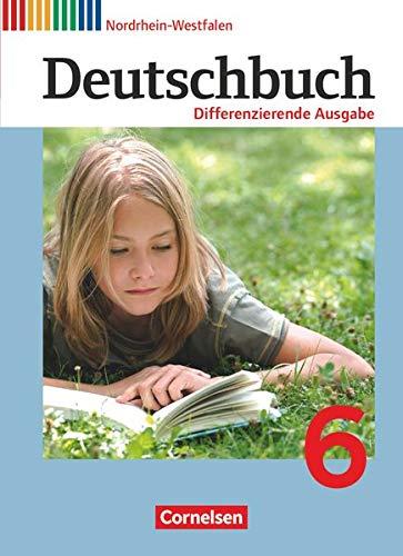 9783060626267: Deutschbuch 6. Schuljahr - Schülerbuch. Differenzierende Ausgabe Nordrhein-Westfalen