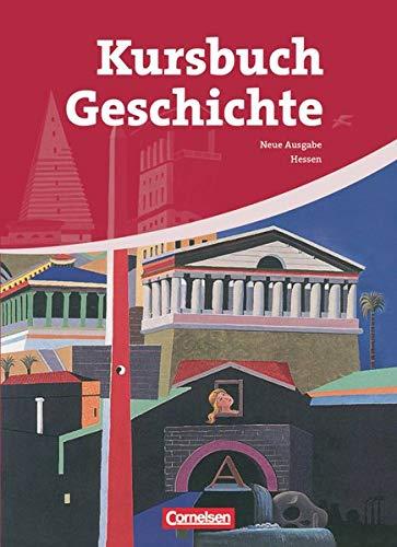 9783060639724: Kursbuch Geschichte 10.-12. Schuljahr. Neue Ausgabe. Schülerbuch Hessen: Von der Antike bis zur Gegenwart