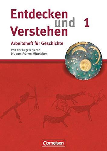 9783060639786: Entdecken und Verstehen. Arbeitsheft 1. Geschichte: Von der Urgeschichte bis zum Frühen Mittelalter