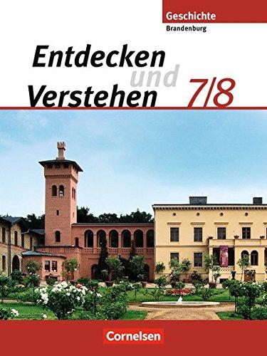 9783060640645: Entdecken und Verstehen 7./8. Schuljahr. Schülerbuch. Brandenburg: Sekundarstufe I. Vom Zeitalter der Entdeckungen bis zum Ersten Weltkrieg