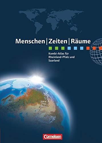 9783060640935: Menschen Zeiten Räume: Kombi-Atlas für Rheinland-Pfalz und Saarland: Erdkunde, Geschichte, Politik und Wirtschaft