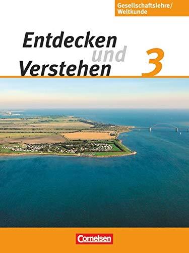 9783060641086: Entdecken und Verstehen - Gesellschaftslehre/Weltkunde - Hamburg, Mecklenburg-Vorpommern, Niedersachsen und Schleswig-Holstein: Entdecken und ... 3: 9./10. Schuljahr. Schulerbuch