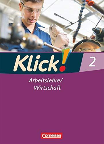 9783060641840: Klick! Arbeitslehre / Wirtschaft 02. Schülerbuch