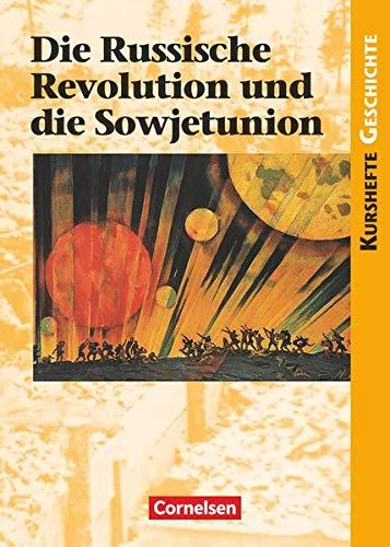 9783060642311: Kurshefte Geschichte: Die Russische Revolution und die Sowjetunion: Schülerbuch