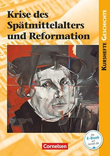 9783060643318: Kursheft Geschichte. Krise des Spätmittelalters und Reformation. Schülerbuch mit Online-Angebot
