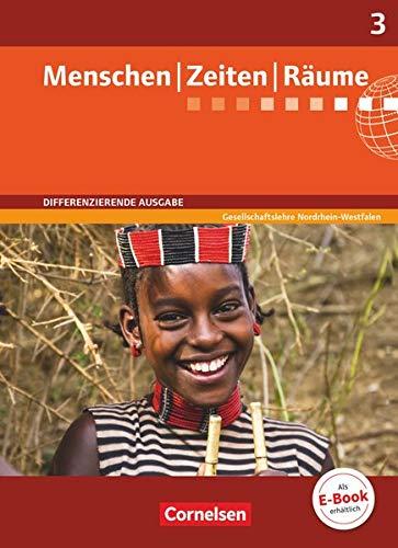 9783060643776: Menschen Zeiten Räume 03: 9./10. Schuljahr. Schülerbuch. Differenzierende Ausgabe Nordrhein-Westfalen: Arbeitsbuch für Gesellschaftslehre