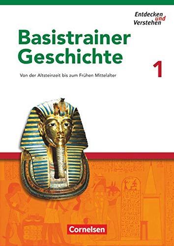 9783060644711: Entdecken und Verstehen. Basistrainer Geschichte 1. Arbeitsheft: Von der Altsteinzeit bis zum Frühen Mittelalter. Mit Lösungsheft