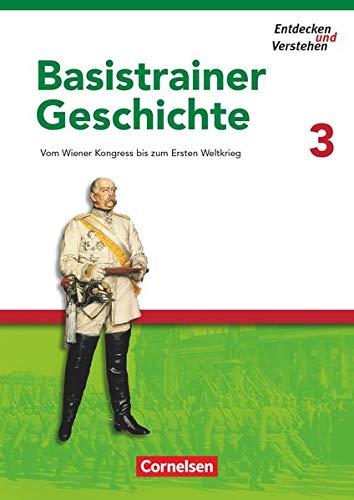 9783060644735: Entdecken und Verstehen. Basistrainer Geschichte 3: Vom Wiener Kongress bis zum Ersten Weltkrieg. Arbeitsheft. Mit Lösungsheft