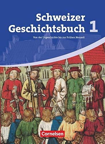 9783060645183: Schweizer Geschichtsbuch 1. Schülerbuch: Von der Urgeschichte bis zum Absolutismus