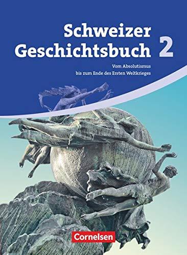 9783060645190: Geschichtsbuch Schweiz 2. Schülerbuch: Von der Aufklärung bis zum Ende des Ersten Weltkrieges